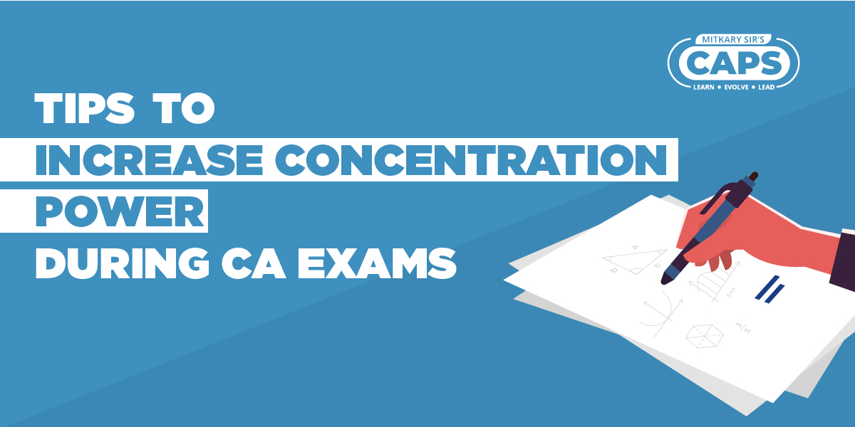 Increase Concerntration Power During CA exams